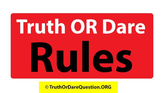 Truth or Dare Rules